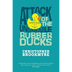 Attack of the Unsinkable Rubber Ducks: by Christopher Brookmyre