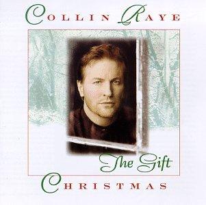 COLLIN RAYE - The Gift Christmas - Zortam Music