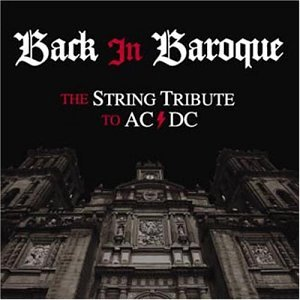 AC/DC - Back in Baroque: The String Quartet Tribute to AC/DC - Zortam Music