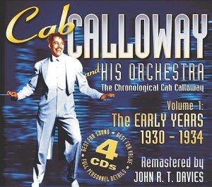 CAB CALLOWAY - The Early Years: 1930-34 - Zortam Music