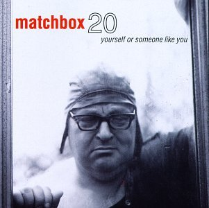 Matchbox 20 - Yourself or Someone Like - Zortam Music