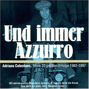 Adriano Celentano - Und Immer Azzurro - Zortam Music