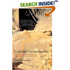 Grandes Horizontales: The Lives and Legends of Four Nineteenth-Century Courtesans