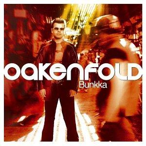 Paul Oakenfold - Bunkka (Remixes) - Zortam Music