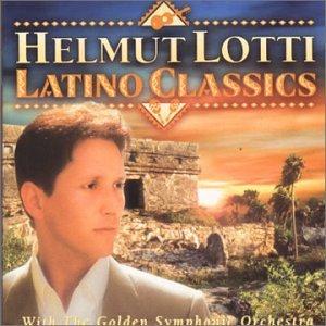Helmut Lotti - Latino Classics - Zortam Music