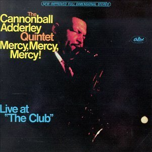 Cannonball Adderley - Mercy, Mercy, Mercy! Live At