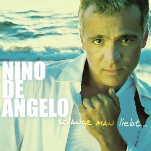 Nino de Angelo - Solange Man Liebt - Zortam Music