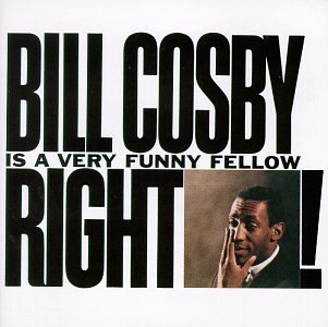 Bill Cosby - Bill Cosby Is A Very Funny Fellow Right! - Zortam Music
