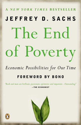 the end of poverty by jeffry d sachs The end of poverty: economic possibilites for our timejeffrey d sachsdecember 2005penguin416 pagesnonfiction, economicsreading the end of poverty really illumi.