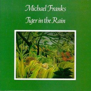 Michael Franks - Tiger In The Rain - Zortam Music