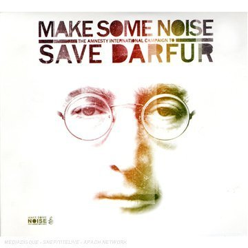 John Lennon - Make Some Noise - The Amnesty International Campaign to Save Darfur - Zortam Music