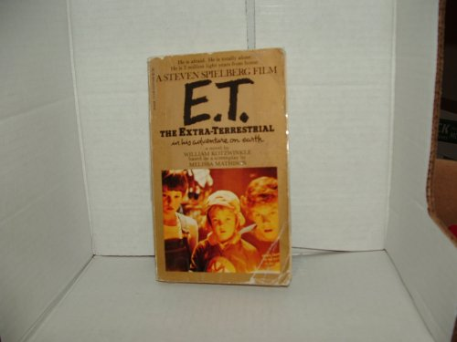 E.T.: The Extra-Terrestrial in his adventure on earth, William Kotzwinkle