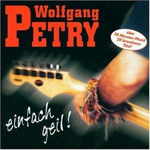 Wolfgang Petry - Einfach Geil! - Zortam Music