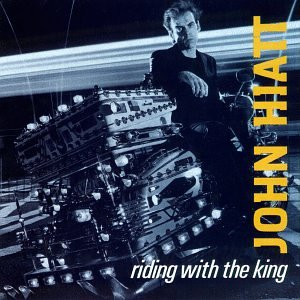 John Hiatt - Riding with the King - Zortam Music