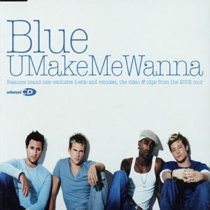Blue - U Make Me Wanna - Zortam Music