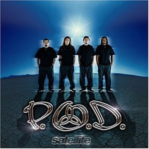 P.O.D. - Satellite (New Version) - Zortam Music
