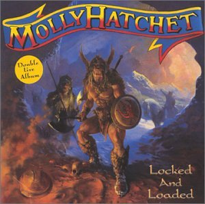MOLLY HATCHET - Locked & Loaded - Zortam Music