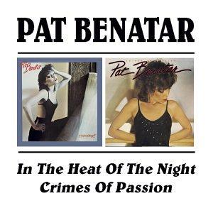 Pat Benatar - In the Heat of the Night/Crimes of Passion - Zortam Music