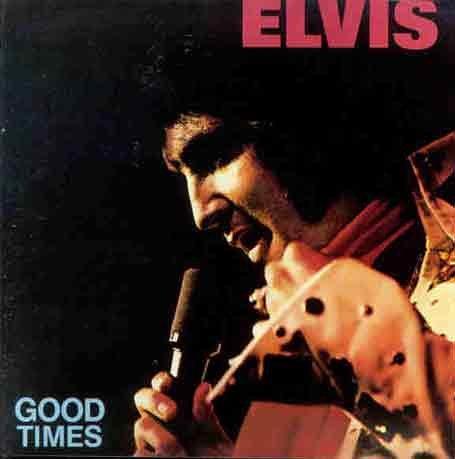 Elvis Presley - Good Times - Zortam Music