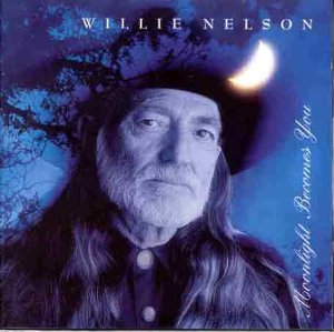 Willie Nelson - Moonlight Becomes You - Zortam Music