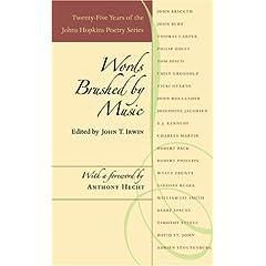 【クリックで詳細表示】Words Brushed By Music (Johns Hopkins: Poetry and Fiction): Anthony Hecht, John T. Irwin: 洋書