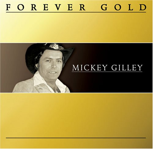 Mickey Gilley - Forever Gold: Mickey Gilley - Zortam Music