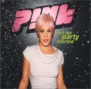 Pink - Get the Party Started - Zortam Music