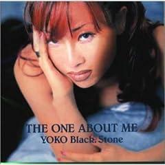 【クリックで詳細表示】YOKO Black.Stone, ジェフリー・クウェスト, モーリス・ホワイト, B.Telson, Paisley, エディー・デル・バリオ, ベルディン・ホワイト : THE ONE ABOUT ME - 音楽