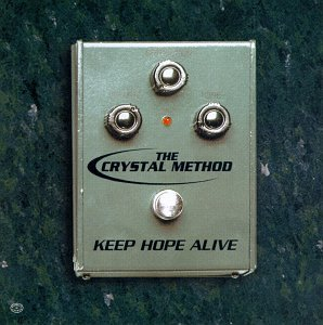 The Crystal Method - Keep hope alive (5 versions, 1998) - Zortam Music
