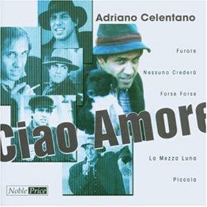 Adriano Celentano - Ciao Amore - Zortam Music