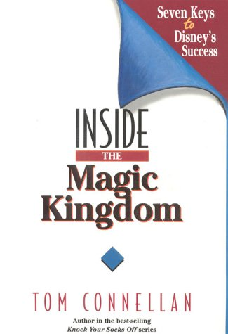 Inside the Magic Kingdom : Seven Keys to Disney