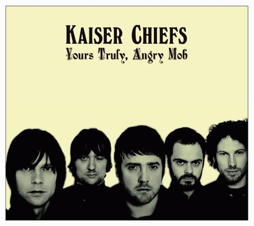 Kaiser Chiefs - Yours Truly, Angry Mob (Digital Deluxe) - Zortam Music
