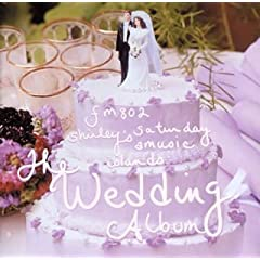 FM802 Shirley's SATURDAY AMUSIC ISLANDS presents THE WEDDING ALBUM