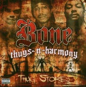 Bone Thugs-N-Harmony - Thug Stories - Zortam Music
