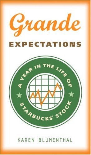 Grande Expectations: A Year in the Life of Starbucks