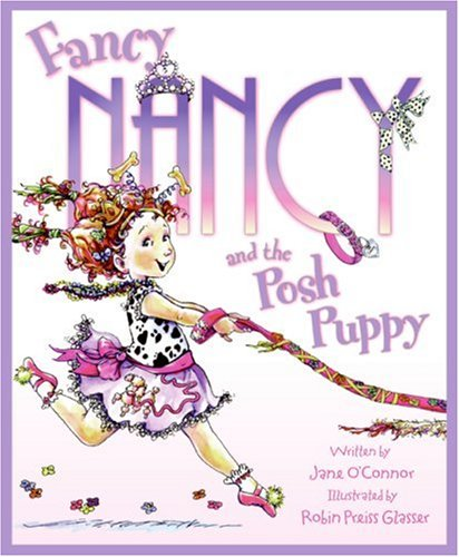 Fancy Nancy and the Posh Puppy (Fancy Nancy)