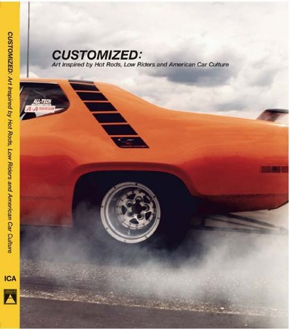 Customized: Art Inspired by Hot Rods, Low Riders, and American Car Culture