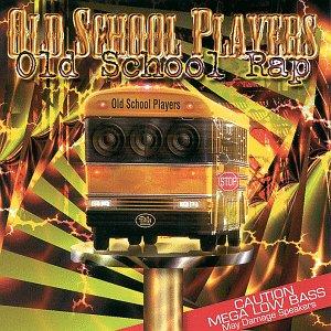 Old School Players - Old School Rap - Zortam Music