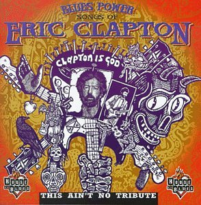 Eric Clapton - Blues Power: the Songs of Eric Clapton/This Ain