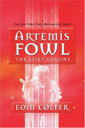The Lost Colony (Artemis Fowl, Book 5)
