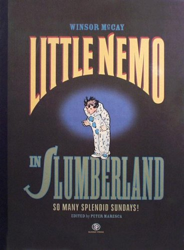 Little Nemo in Slumberland: So Many Splendid Sundays!