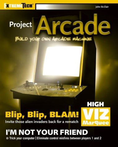 Project Arcade: Build Your Own Arcade Machine