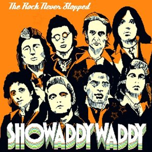 Showaddywaddy - Rock Never Stopped - Zortam Music