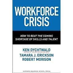 【クリックで詳細表示】Workforce Crisis: How to Beat the Coming Shortage of Skills And Talent: Ken Dychtwald, Tamara J. Erickson, Robert Morison: 洋書