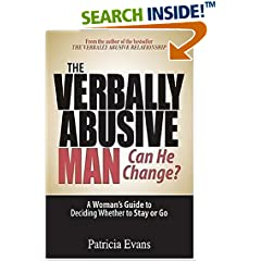 The Verbally Abusive Man, Can He Change?: A Woman' Guide to Deciding Whether to Stay or Go