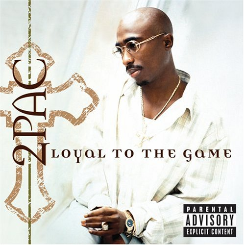 2pac - Loyal To The Game (2004) - Zortam Music