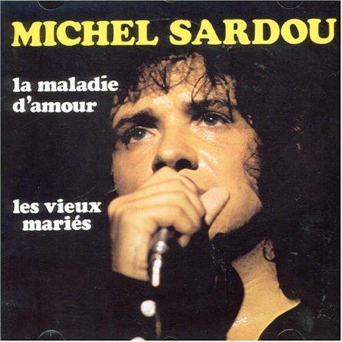 Michel Sardou - La Maladie D