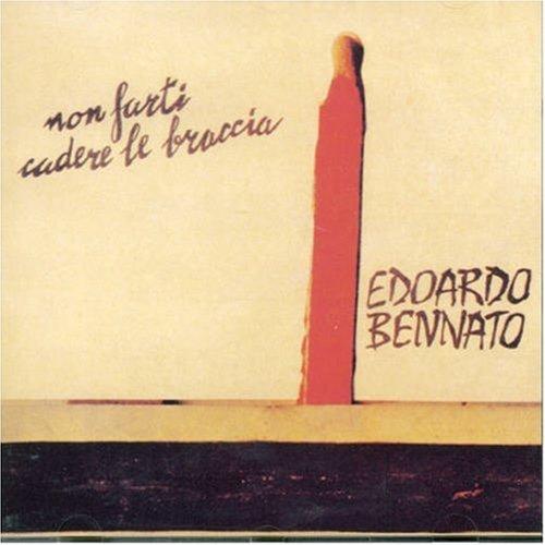 Edoardo bennato - Non Farti Cadere Le Bracc - Zortam Music
