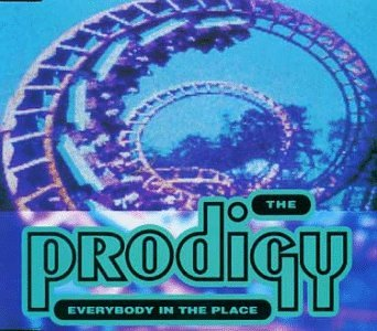 The Prodigy - Everybody in the Place - Zortam Music