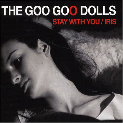 Goo Goo Dolls - Stay With You - Zortam Music